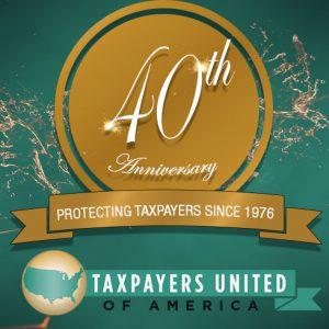 TUA Celebrates 40 Years Protecting Taxpayers