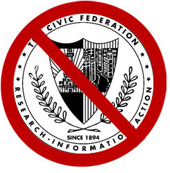 CIVIC FEDERATION:  FRIEND OF BANKS AND STATUS QUO, NOT TAXPAYERS
