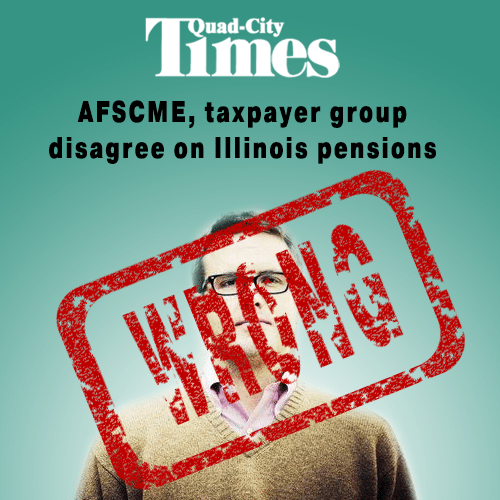Quad-City Times | AFSCME, taxpayer group disagree on Illinois pensions